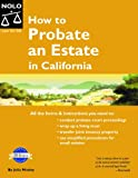 How to Probate an Estate in California, Julia Nissley and Len Madlansacay, 1413301495