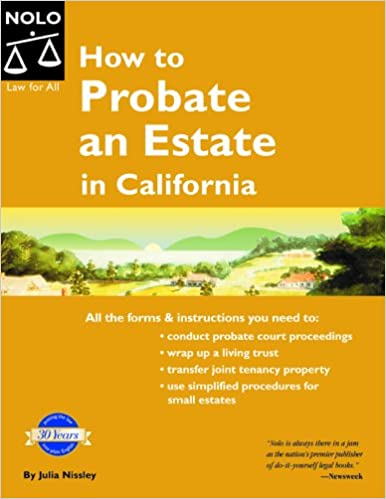 How to probate an estate in california julia p nissley mary how to probate an estate in california julia p nissley mary randolph 0093371371497 amazon books solutioingenieria Choice Image