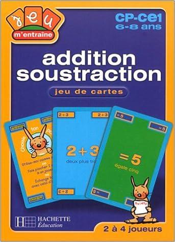 Addition Et Soustraction Jeu De Cartes Collectif 9782011681331