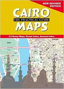 Cairo maps: the practical guide: auc press: 9789774160189: amazon.