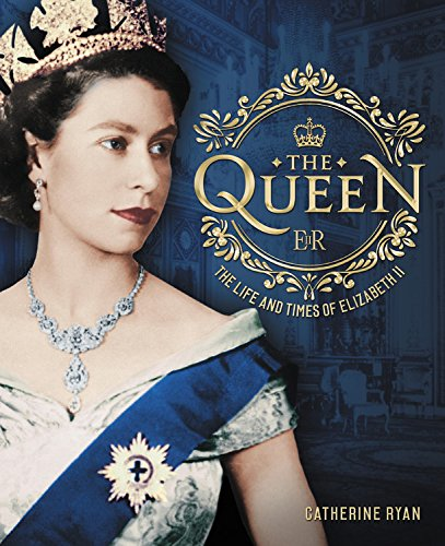 The Queen: The Life and Times of Elizabeth -