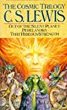 The Cosmic Trilogy:Out of the Silent Planet,Perelandra and That Hideous Strength