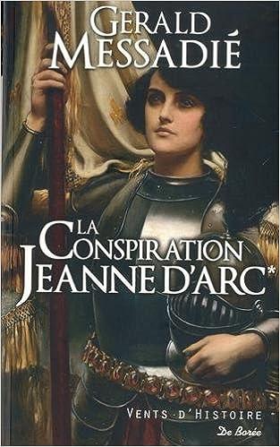 La Conspiration Jeanne d'Arc - Gerald Messadié (2018) sur Bookys