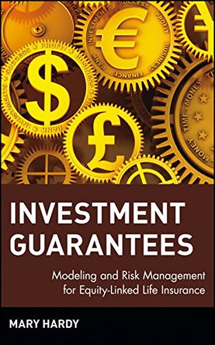 Investment Guarantees: The New Science of Modeling and Risk Management for Equity-Linked Life Insurance