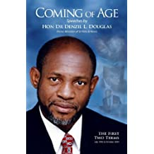 Coming of Age: Speeches by Hon Dr. Denzil L. Douglas, Prime Minister of St. Kitts and Nevis - The First Two Terms, July 1995 to October 2004