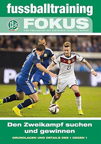 fussballtraining Fokus: Den Zweikampf suchen und gewinnen – Grundlagen und Details des 1 gegen 1