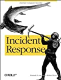 img - for Incident Response by Kenneth R. van Wyk (2001-08-11) book / textbook / text book