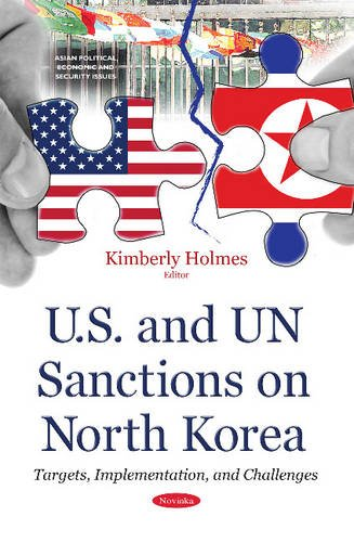 U.S. and UN Sanctions on North Korea: Targets, Implementation, and Challenges (Asian Political, Economic and Social Issues)