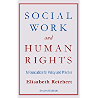 Social Work and Human Rights: A Foundation for Policy and Practice