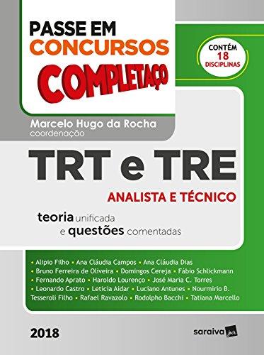 Passe em Concursos Completaço 2018. Trt e Tre Analista e Técnico.