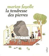 La tendresse des pierres par Marion Fayolle
