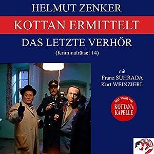 Das letzte Verhör (Kottan ermittelt - Kriminalrätsel 14) Hörbuch