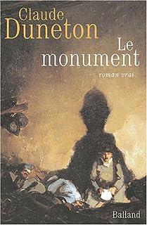 Le monument : roman vrai, Duneton, Claude
