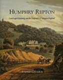 Humphrey Repton: Landscape Gardening and the Geography of Georgian England (Paul Mellon Centre)