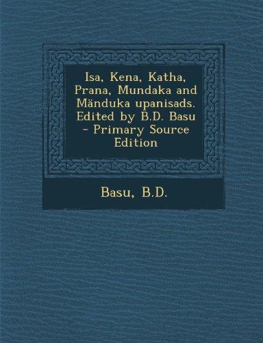 Isa, Kena, Katha, Prana, Mundaka and Mänduka upanisads. Edited by B.D. Basu (Sanskrit Edition)