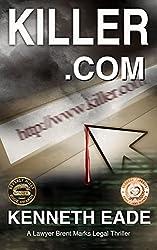 Legal Thriller: Killer.com: Winner of Best Legal Thriller, Beverly Hills Book Awards (Brent Marks Legal Thriller Series 5)