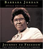 img - for Barbara Jordan: African American Politician (Journey to Freedom) book / textbook / text book