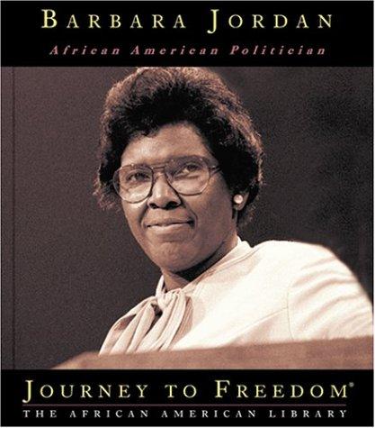 Barbara Jordan: African American Politician (Journey to Freedom)