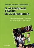 img - for APRENDIZAJE A PARTIR DE LA EXPERIENCIA, EL. Interpretar lo vital y cotidiano como fuente de conocimiento book / textbook / text book
