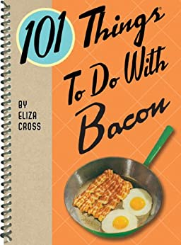 101 Things To Do With Bacon by [Cross, Eliza]