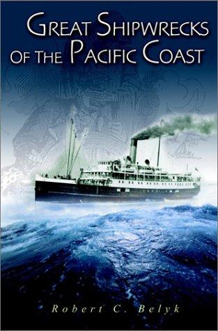 Great Shipwrecks of the Pacific Coast pdf epub