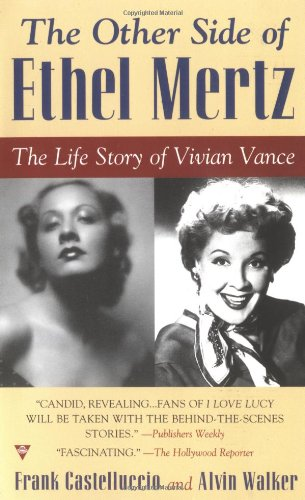 The Other Side of Ethel Mertz: The Life Story of Vivian Vance