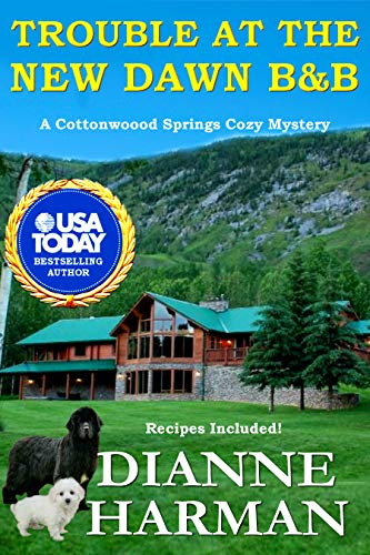 Trouble at the New Dawn B & B: A Cottonwood Springs Cozy Mystery (Cottonwood Springs Cozy Mystery Series Book 8) by [Harman, Dianne]