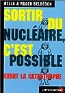 Sortir du nucléaire, c' est possible. Avant la catastrophe par Belbéoch