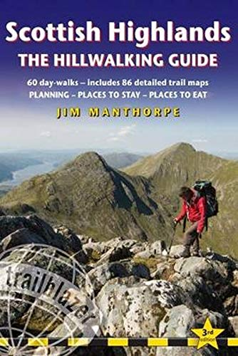 Scottish Highland Hillwalking Guide: 60 day-walks: includes 90 detailed trail maps - planning, places to stay, places to eat (Trailblazer British Walking Guide) (Best Hiking Trails In Scotland)
