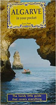 Algarve in Your Pocket: Where to Go What to Do - The Little Guide That Conveys Everything