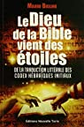 Le Dieu de la bible vient des étoiles par Biglino
