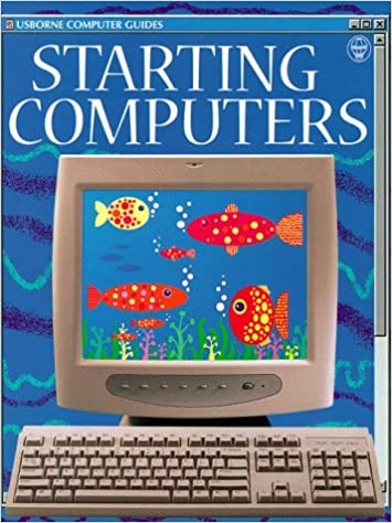 Starting Computers (Usborne Computer Guides)