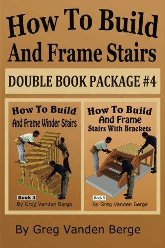 Download How To Build And Frame Stairs - Double Book Package #4 (Volume 4) pdf epub