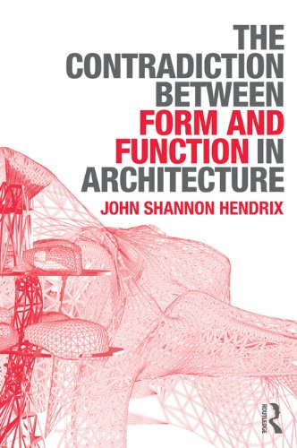 Download The Contradiction Between Form and Function in Architecture by John Shannon Hendrix PDF Free