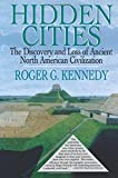 Hidden Cities: The Discovery and Loss of Ancient