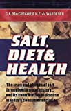 Salt, Diet and Health, G. A. MacGregor and H. E. de Wardener, 0521583527