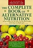The Complete Book of Alternative Nutrition, Prevention Magazine Health Book Staff, 0425165116