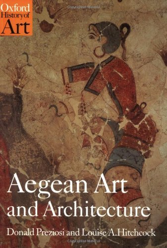 Aegean Art and Architecture (Oxford History of Art) (The Art And Architecture Of Ancient Greece)