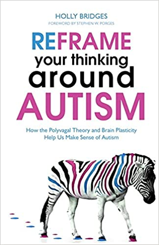 Reframe Your Thinking Around Autism: How the Polyvagal Theory and ...