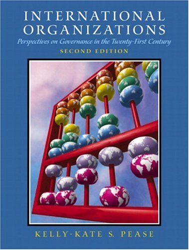 International Organizations: Perspectives on Governance in the Twenty-First Century (2nd Edition)