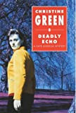 Deadly Echo, Christine Green, 0727859161