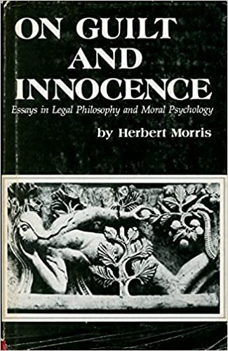 On guilt and innocence: Essays in legal philosophy and moral