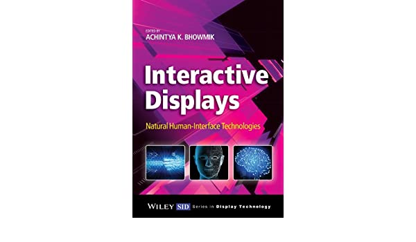 Interactive Displays: Natural Human-Interface Technologies (Wiley Series in Display Technology)