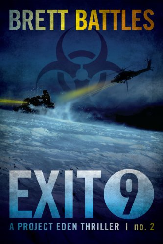Exit 9 (A Project Eden Thriller Book 2) by [Battles, Brett]