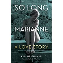 So Long, Marianne: A Love Story ―includes rare material by Leonard Cohen