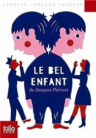 Le bel enfant par Jacques Prévert
