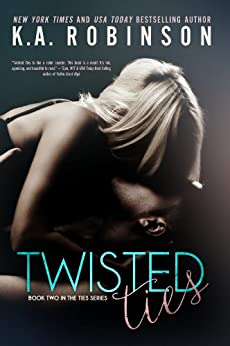 Twisted Ties (The Ties Series Book 2) by [Robinson, K.A.]