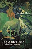 The White Horse, Diane Thiel, 0971822891
