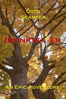 DRINKWATER: A Sobering Tale About A Medieval Knight by [Scamfer, Otto]