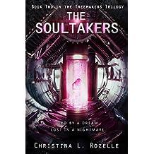 The Soultakers: (YA Dystopian Scifi) (The Treemakers Trilogy Book 2)